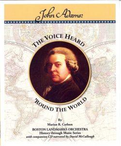 John Adams, The Voice Heard 'Round The World