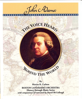 John Adams, The Voice Heard 'Round The World